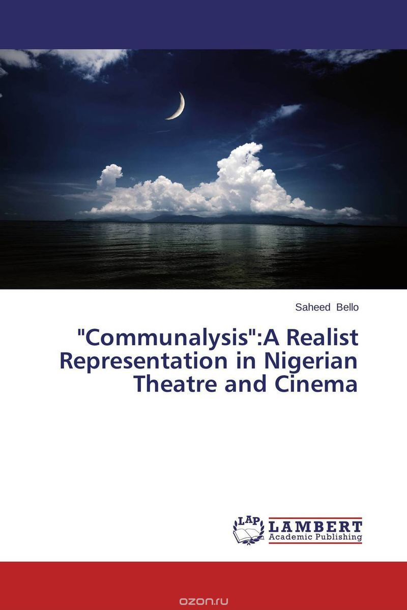 """Communalysis"":A Realist Representation in Nigerian Theatre and Cinema"